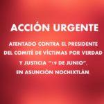 """ACCIÓN URGENTE: Atentado contra el presidente del comité de víctimas por verdad y justicia """"19 de junio"""""""