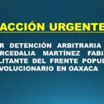 ACCIÓN URGENTE por la detención arbitraria de militante del FPR en Oaxaca.