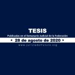 Jurisprudencias y Tesis Aisladas publicadas el 28 de agosto de 2020