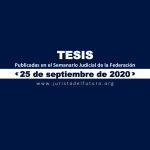 Jurisprudencias y Tesis Aisladas publicadas el 25 de septiembre de 2020