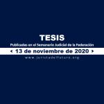 Jurisprudencias y Tesis Aisladas publicadas el 13 de noviembre de 2020