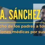 Derecho de los padres a tomar decisiones médicas por sus hijos | Marco A. Sánchez